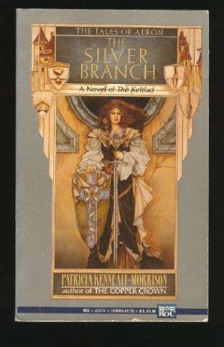 9780451162779: The Silver Branch (Keltiad)