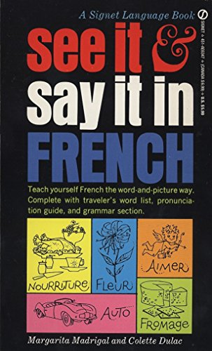 9780451163479: See It and Say It in French: A Beginner's Guide to Learning French the Word-and-Picture Way