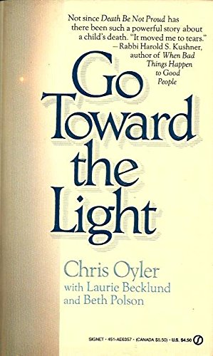 9780451163578: Oyler Chris : Go toward the Light (Signet)