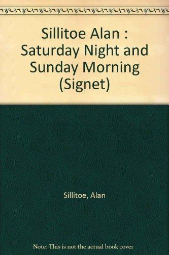9780451163745: Sillitoe Alan : Saturday Night and Sunday Morning (Signet)