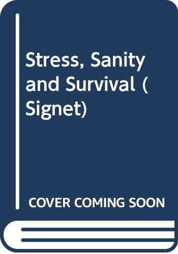 9780451163882: Stress, Sanity and Survival (Signet)