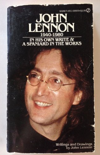 In His Own Write & A Spaniard In The Works: Writings & Drawings by John Lennon: Lennon, ...