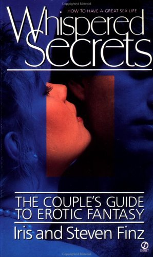 Whispered Secrets: The Couple's Guide to Erotic: Finz, Iris; Finz,