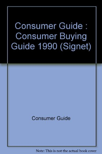 Consumer Buying Guide 1990 (Signet) (0451164148) by Consumer Guide editors