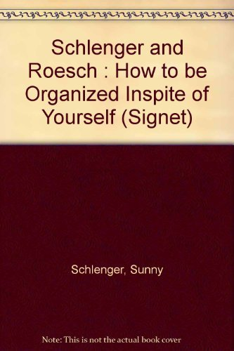 9780451164698: Schlenger and Roesch : How to be Organized Inspite of Yourself (Signet)