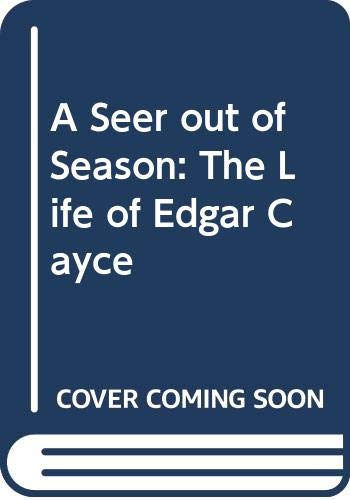 9780451164797: A Seer out of Season: The Life of Edgar Cayce (Signet)