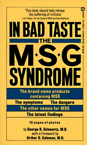 In Bad Taste: The MSG Syndrome (Signet) (0451165144) by Schwartz, George R.