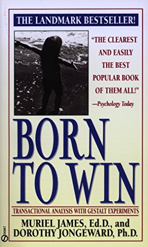 9780451165213: Born to Win: Transactional Analysis with Gestalt Experiments (Signet)