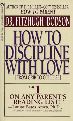 9780451165244: How to Discipline With Love: From Crib to College