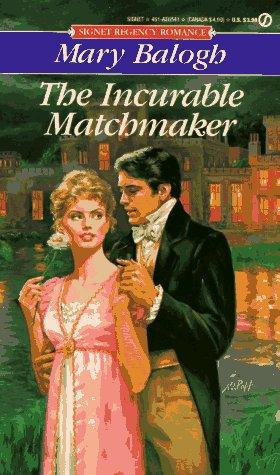 9780451165411: The Incurable Matchmaker (Signet Regency Romance)