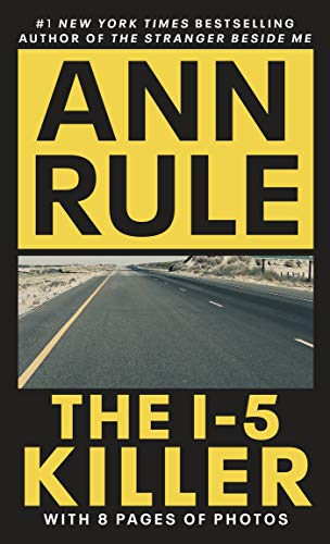 The I-5 Killer, Revised Edition: Ann Rule