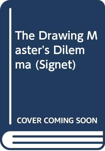 9780451166043: The Drawing Master's Dilemma (Signet)