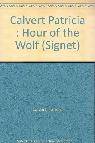 9780451166289: Calvert Patricia : Hour of the Wolf (Signet)