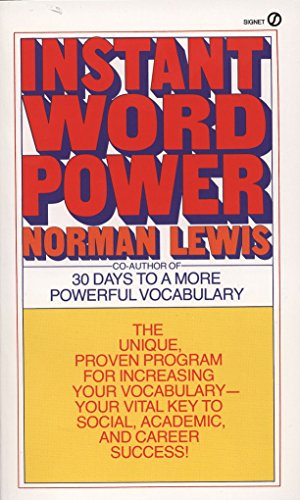 Instant Word Power: The Unique, Proven Program for Increasing Your Vocabulary--Your Vital Key to Social, Academic, and Career Success (Signet) (9780451166470) by Lewis, Norman
