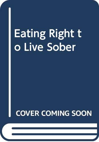 9780451166487: Eating Right to Live Sober (Signet)