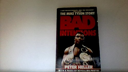 9780451166555: Bad Intentions: The Mike Tyson Story (Includes Tyson's Trial)