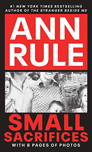 9780451166609: Small Sacrifices: A True Story of Passion and Murder (Signet)