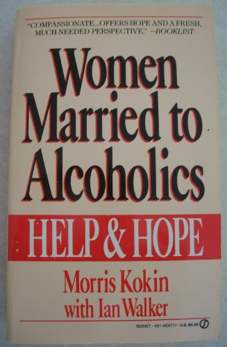 9780451167118: Women Married to Alcoholics: Help and Hope for Non Alcoholic Partners