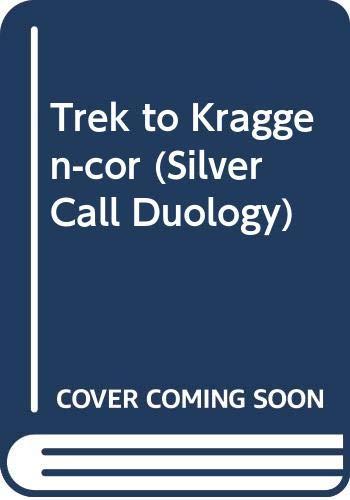 9780451167552: Trek to Kraggen-cor (Silver Call Duology)