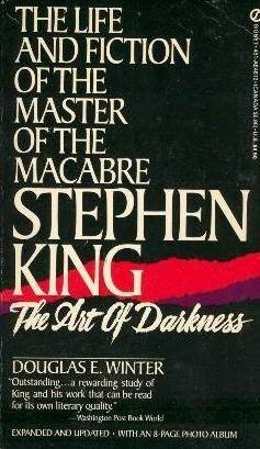 Stephen King: The Art of Darkness: The Life and Fiction of the Master of Macabre (0451167740) by Douglas E. Winter