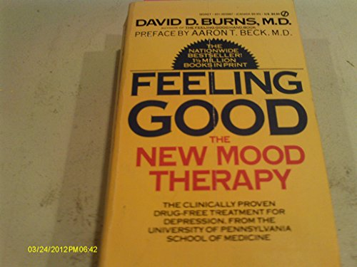 Feeling Good : the New Mood Therapy The Clinically Proven Drug-Free Treatment for Depression