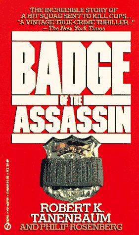 The Badge of the Assassin (Signet): Tanenbaum, Robert K.; Rosenberg, Philip