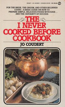 9780451168207: The I Never Cooked Before Cookbook (Signet)