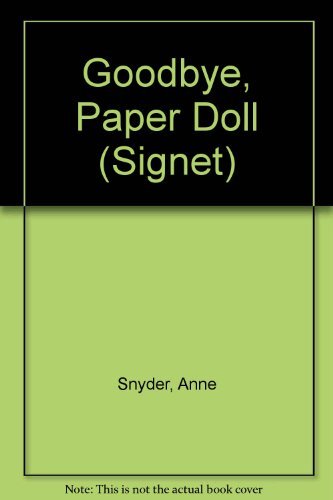 Goodbye, Paper Doll (Signet): Snyder, Anne