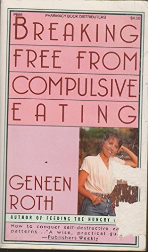 9780451168344: Breaking Free from Compulsive Eating