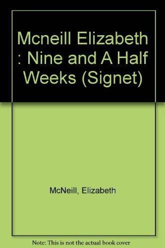9780451168481: Mcneill Elizabeth : Nine and A Half Weeks (Signet)