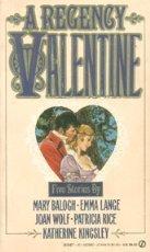 A Regency Valentine 1 (Super Regency, Signet) (0451168909) by Balogh, Mary; Lange, Emma; Wolf, Joan; Rice, Patricia; Kingsley, Katherine
