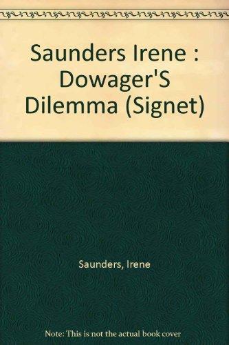 The Dowager's Dilemma (Signet Regency Romance): Saunders, Irene