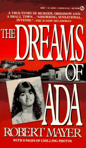 9780451169815: The Dreams of Ada: A True Story of Murder, Obsession, and a Small Town