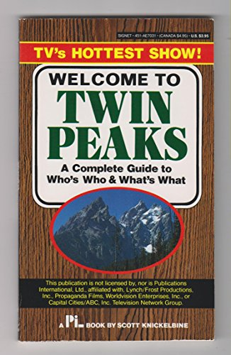 9780451170316: Welcome to Twin Peaks: A Complete Guide to Who's Who and What's What