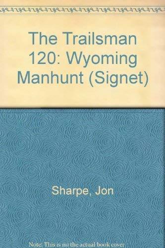 9780451171061: Trailsman 120: Wyoming Manhunt