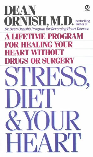 9780451171139: Stress, Diet and Your Heart: A Lifetime Program for Healing Your Heart Without Drugs or Surgery (Signet)