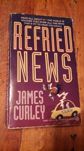 Refried News (Signet): Curley, Jack