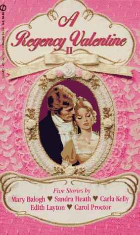 A Regency Valentine II (0451171675) by Carla Kelly; Carol Proctor; Edith Layton; Mary Balogh; Sandra Heath
