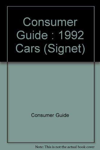 Cars Consumer Guide 1992 (Signet): Consumer Guide editors