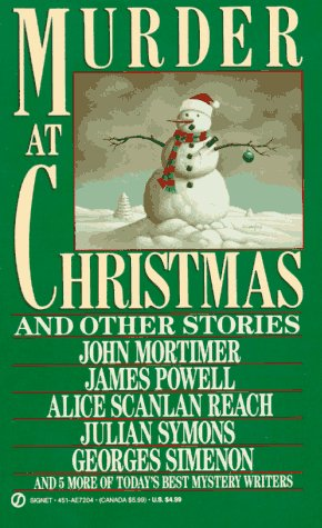 Murder at Christmas: And Other Stories (9780451172044) by John Mortimer; Julian Symons; Georges Simenon; more