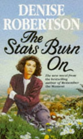 The Stars Burn On (9780451172754) by Denise Robertson