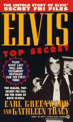 Elvis: Top Secret The Untold Story of Elvis Presley's Secret FBI Files: Greenwood, Earl; Tracy...