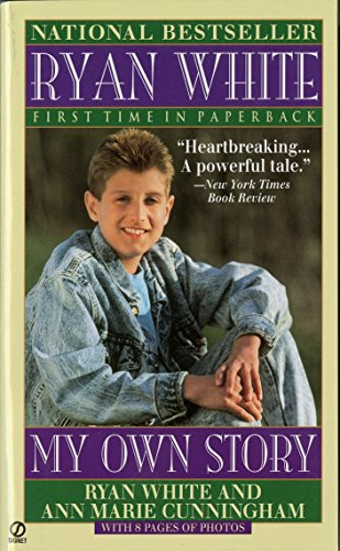 Ryan White: My Own Story (Signet): White, Ryan; Cunningham,