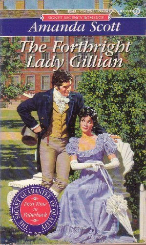 The Forthright Lady Gillian (Signet Regency Romance) (0451173430) by Scott, Amanda