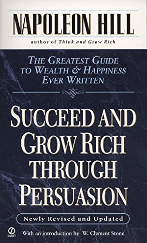 9780451174123: Succeed and Grow Rich through Persuasion: Revised Edition (Signet)