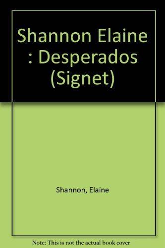 9780451174369: Shannon Elaine : Desperados (Signet)