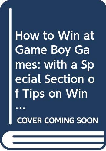 9780451174468: How to Win at Game Boy Games: With a Special Section of Tips On Winning at Atari's Lynx System (Signet)