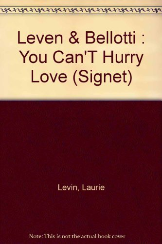 You Can't Hurry Love: An Intimate Look at First Marriages After 40: Laurie Levin