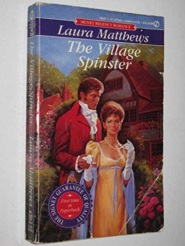 The Village Spinster (Signet) (0451175689) by Matthews, Laura
