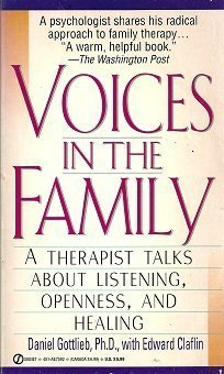 Voices in the Family: A Therapist Talks about Listening, Openness, and Healing (Signet) (0451175921) by Daniel Gottlieb; Edward Claflin